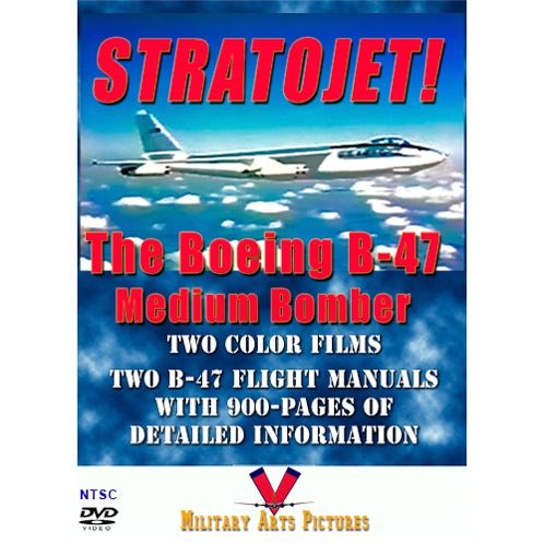 - Stratojet: The Boeing B-47 Medium Bomber DVD: The Ultimate B-47 Resource with Two B-47 Films and Two B-47 Flight Handbooks