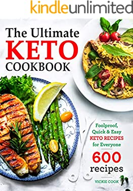 The Ultimate Keto Cookbook: Foolproof, Quick & Easy Keto Recipes for Everyone (Keto Cookbook for Beginners 1)