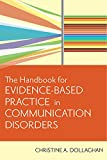 img - for The Handbook for Evidence-Based Practice in Communication Disorders book / textbook / text book