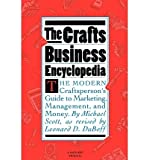 The Crafts Business Encyclopedia, Michael Scott, 0156227258