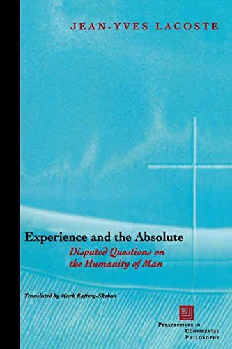 Experience and the Absolute: Disputed Questions on the Humanity of Man (Perspectives in Continental Philosophy)