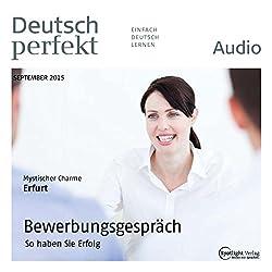 Deutsch perfekt Audio - Bewerbungsgespräch. 9/2015