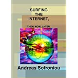 Surfing The Internet, Then, Now, Later.