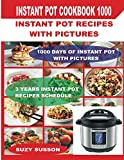 Instant Pot Cookbook 1000: Instant Pot Recipes with Pictures