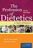 The Profession of Dietetics: A Team Approach, June R. Payne-Palacio, Deborah D. Canter, 1284026086