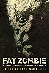 Fat Zombie: Stories of Unlikely Survivors from the Apocalypse