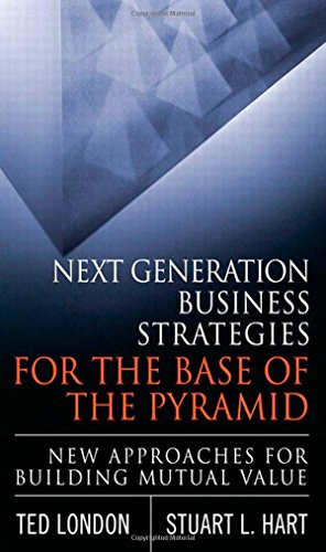 Next Generation Business Strategies for the Base of the...