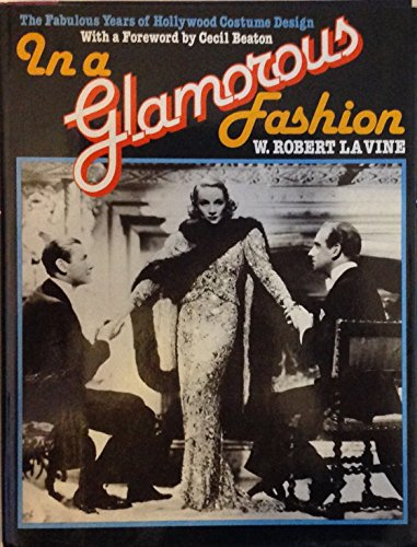 In a Glamorous Fashion: The Fabulous Years of Hollywood Costume Design (Glamorous Hollywood Costumes)