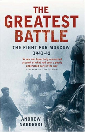 'THE GREATEST BATTLE: THE BATTLE FOR MOSCOW, 1941-2'