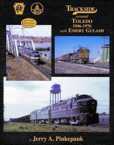 Trackside around Toledo 1946-1976 with Emery Gulash by Jerry Pinkepank - Malls Shopping Toledo