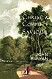 Christ a Complete Saviour, John Bunyan, 1935626191