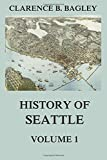 History of Seattle, Volume 1: From the earliest Settlement to the early 20th Century