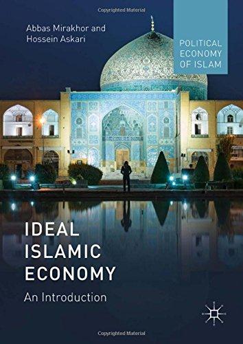 Ideal Islamic Economy: An Introduction