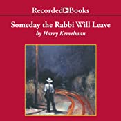Someday the Rabbi Will Leave: A Rabbi Small Mystery, Book 9 | Harry Kemelman