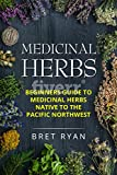 medicinal herbs: beginners guide to medicinal herbs native to the pacific northwest