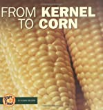 From Kernel to Corn, Robin Nelson, 0822546590