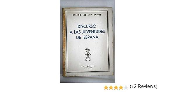 Discurso a las juventudes de España: Amazon.es: LEDESMA RAMOS, RAMIRO:: Libros