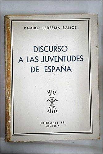 Discurso a las juventudes de España: Amazon.es: Ramiro LEDESMA ...