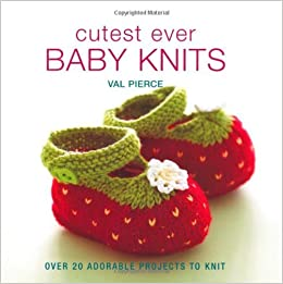 Book Cutest Ever Baby Knits by Val Pierce (2011-10-05)