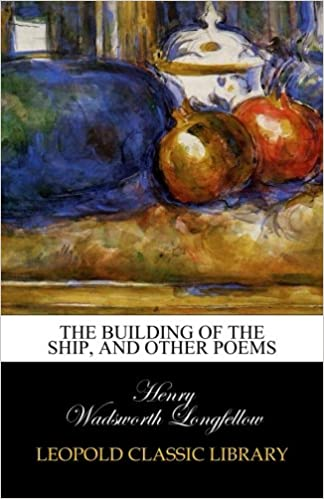 Book The Building of the Ship, and Other Poems