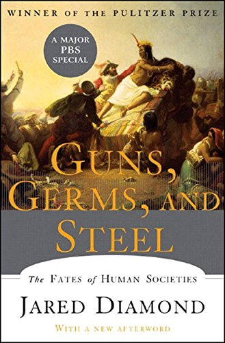 - Guns, Germs, and Steel: The Fates of Human Societies