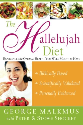 The Hallelujah Diet : Experience the Optimal Health You Were Meant to Have (Best Vitamins To Take For Hair Loss)