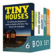 Crafts and Hobbies 6 in 1 Box Set: Tiny Houses, Hydroponics, Marijuana Horticulture, Amazon Tap, Puppy Training, Chicken Coops
