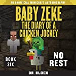Baby Zeke: No Rest: The Diary of a Chicken Jockey, Book 6 |  Dr. Block