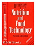 Dictionary of Nutrition and Food Technology, Bender, Arnold E., 0408037539