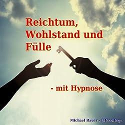 Reichtum, Wohlstand und Fülle - mit Hypnose