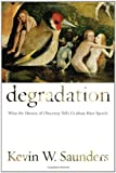Degradation, Kevin W. Saunders, 0814741444
