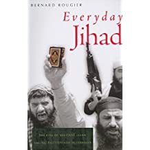 Everyday Jihad: The Rise of Militant Islam Among Palestinians in Lebanon by Bernard Rougier (2008-11-11)