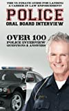 Police Oral Board Interview: Over 100 Police Interview Questions & Answers by David Richland (2015-04-04)