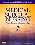 img - for By Donna D. Ignatavicius MS RN ANEF - Clinical Decision-Making Study Guide for Medical-Surgical Nursing - Revised Reprint: Patient-Centered Collaborative Care, 7e (7th Edition) (3/13/13) book / textbook / text book