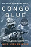 img - for Congo Blue (The British Military Quartet) (Volume 4) book / textbook / text book