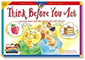 Think Before You Act: Learning about Self-Discipline and Self-Control (Character Education Readers)