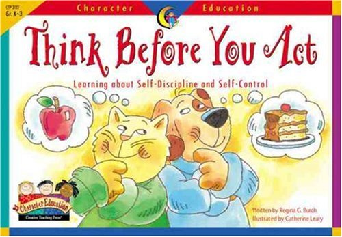 Think Before You Act: Learning about Self-Discipline and Self-Control (Character Education Readers) pdf