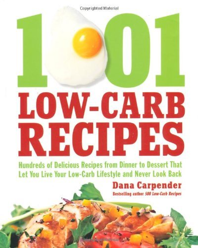 1001 Low-Carb Recipes: Hundreds of Delicious Recipes from