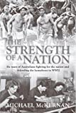 Front cover for the book The Strength of a Nation: Six Years of Australians Fighting For the Nation and Defending the Homefront in World War II by Michael McKernan