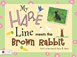 My Hare Line Meets the Brown Rabbit, Patsy M. Henry, 1607993570