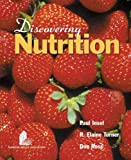 Discovering Nutrition, Insel, Paul M., 0763727180