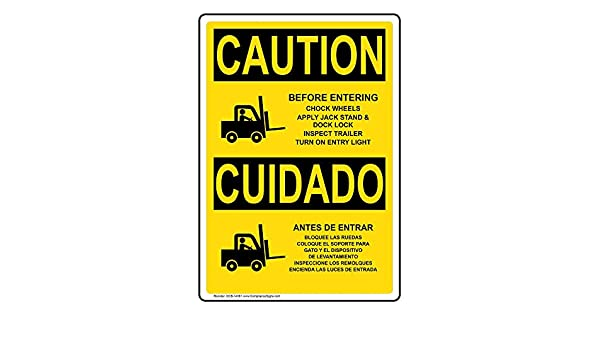 ComplianceSigns Vertical Plastic OSHA CAUTION Before Entering Chock Wheels Bilingual Sign, 10 X 7 in. with English + Spanish Text and Symbol, ...