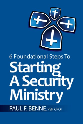 6 Foundational Steps to Starting a Security Ministry by [Benne, Paul]
