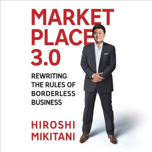 Marketplace 3.0: Rewriting the Rules for Borderless Business by HighBridge, a division of Recorded Books