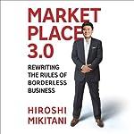Marketplace 3.0: Rewriting the Rules for Borderless Business | Hiroshi Mikitani