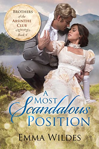 A Most Scandalous Position: Brothers of the Absinthe Club Book 4