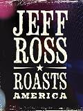 Jeff Ross Roasts America