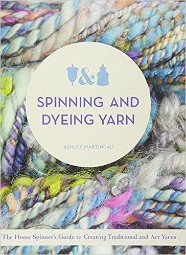 SPINNING & DYEING YARN: Amazon.es: Martineau, Ashley: Libros en ...