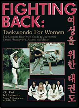 Book Fighting Back: Taekwondo for Women by Yeon Hee Park (1994-07-02)