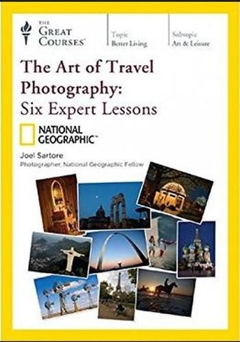 The Art of Travel Photography: Six Expert Lessons by The Great Courses